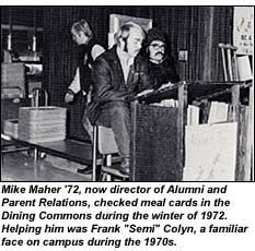 Photo: Mike Maher '72, now director of Alumni and Parent Relations, checked meal cards in the Dining Commons during the winter of 1972